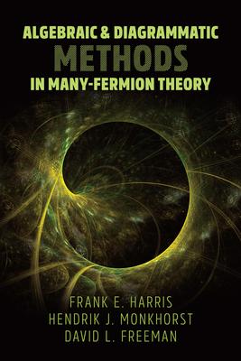 Algebraic and Diagrammatic Methods in Many-Fermion Theory (Paperback)-cover