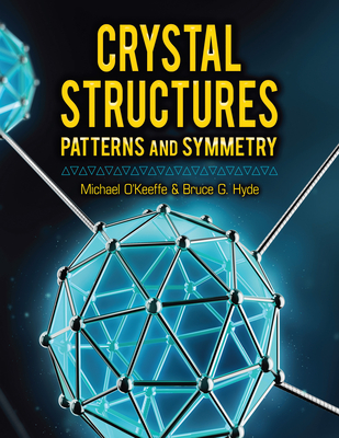 Crystal Structures: Patterns and Symmetry (Paperback)