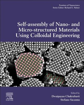 Self-Assembly of Nano- And Micro-Structured Materials Using Colloidal Engineering-cover