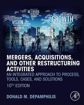 Mergers, Acquisitions, and Other Restructuring Activities: An Integrated Approach to Process, Tools, Cases, and Solutions-cover