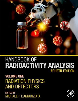 Handbook of Radioactivity Analysis: Radiation Physics and Detectors