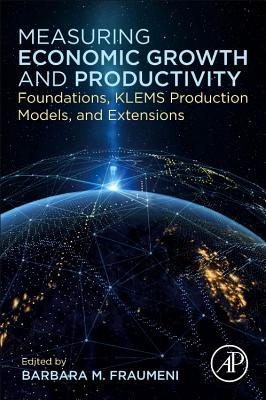Measuring Economic Growth and Productivity: Foundations, Klems Production Models, and Extensions-cover