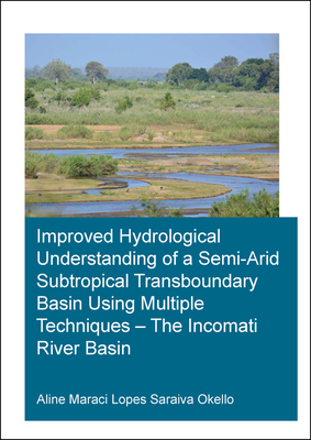 Improved Hydrological Understanding of a Semi-Arid Subtropical Transboundary Basin Using Multiple Techniques - The Incomati River Basin-cover