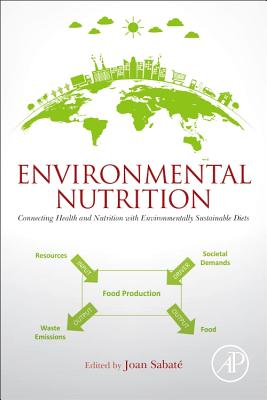 Environmental Nutrition: Connecting Health and Nutrition with Environmentally Sustainable Diets-cover