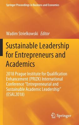 "Sustainable Leadership for Entrepreneurs and Academics: 2018 Prague Institute for Qualification Enhancement (Prizk) International Conference ""entrepre-cover"