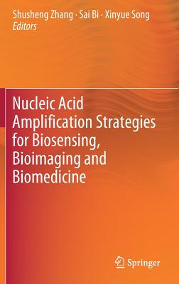 Nucleic Acid Amplification Strategies for Biosensing, Bioimaging and Biomedicine-cover