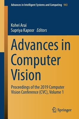 Advances in Computer Vision: Proceedings of the 2019 Computer Vision Conference (CVC), Volume 1-cover