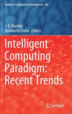 Intelligent Computing Paradigm: Recent Trends-cover