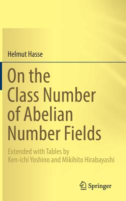 On the Class Number of Abelian Number Fields: Extended with Tables by Ken-Ichi Yoshino and Mikihito Hirabayashi-cover