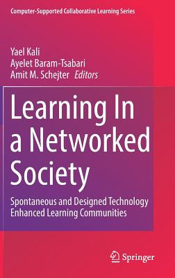 Learning in a Networked Society: Spontaneous and Designed Technology Enhanced Learning Communities-cover
