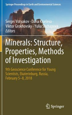 Minerals: Structure, Properties, Methods of Investigation: 9th Geoscience Conference for Young Scientists, Ekaterinburg, Russia, February 5-8, 2018-cover