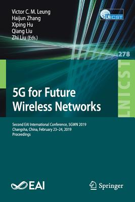 5g for Future Wireless Networks: Second Eai International Conference, 5gwn 2019, Changsha, China, February 23-24, 2019, Proceedings-cover