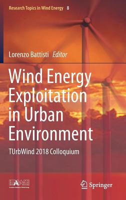Wind Energy Exploitation in Urban Environment: Turbwind 2018 Colloquium-cover
