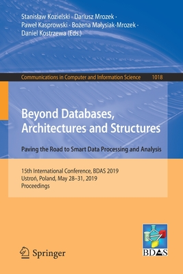 Beyond Databases, Architectures and Structures. Paving the Road to Smart Data Processing and Analysis: 15th International Conference, Bdas 2019, Ustro-cover