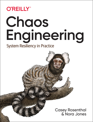Chaos Engineering: System Resiliency in Practice-cover