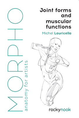 Morpho: Joint Forms and Muscular Functions: Anatomy for Artists-cover