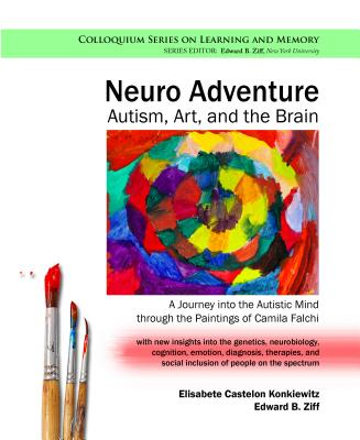 Neuro Adventure: Autism, Art, and the Brain: A Journey Into the Autistic Mind Through the Paintings of Camila Falchi-cover