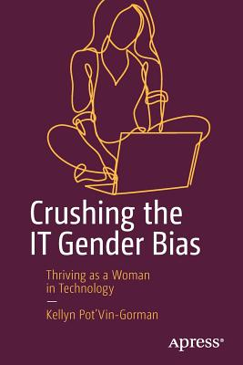 Crushing the It Gender Bias: Thriving as a Woman in Technology-cover