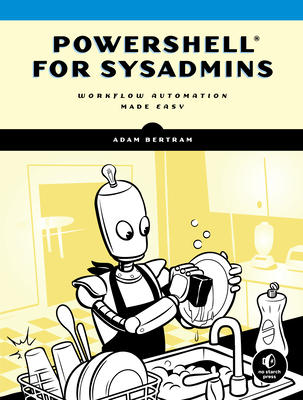 Powershell for Sysadmins: A Hands-On Guide to Automating Your Workflow-cover