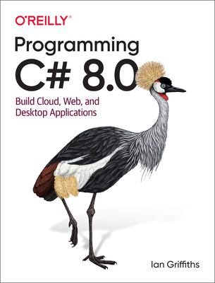 Programming C# 8.0: Build Windows, Web, and Desktop Applications-cover