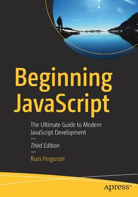 Beginning JavaScript: The Ultimate Guide to Modern JavaScript Development-cover