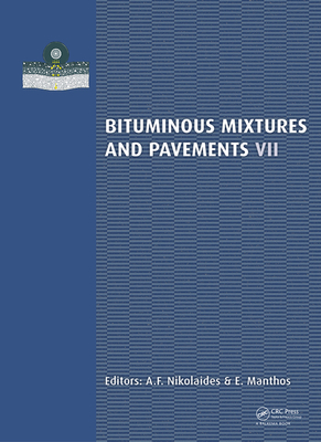 Bituminous Mixtures and Pavements VII: Proceedings of the 7th International Conference 'bituminous Mixtures and Pavements' (7iconfbmp), June 12-14, 20-cover