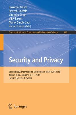 Security and Privacy: Second Isea International Conference, Isea-Isap 2018, Jaipur, India, January, 9-11, 2019, Revised Selected Papers-cover