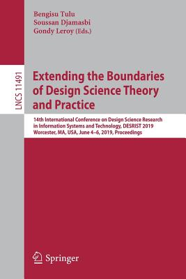 Extending the Boundaries of Design Science Theory and Practice: 14th International Conference on Design Science Research in Information Systems and Te-cover
