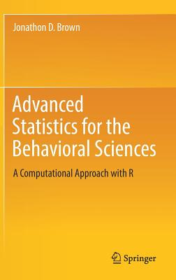 Advanced Statistics for the Behavioral Sciences: A Computational Approach with R-cover