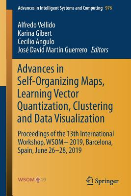 Advances in Self-Organizing Maps, Learning Vector Quantization, Clustering and Data Visualization: Proceedings of the 13th International Workshop, Wso