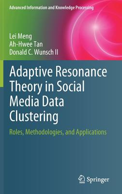 Adaptive Resonance Theory in Social Media Data Clustering: Roles, Methodologies, and Applications-cover