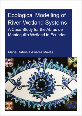 Ecological Modelling of River-Wetland Systems: A Case Study for the Abras de Mantequilla Wetland in Ecuador-cover