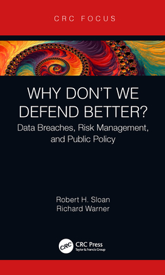 Why Don't We Defend Better?: Data Breaches, Risk Management, and Public Policy-cover