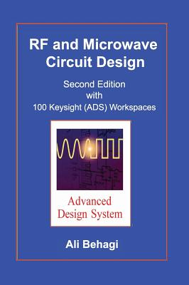 RF and Microwave Circuit Design: Updated and Revised with 100 Keysight (Ads) Workspaces (Hardcover)-cover