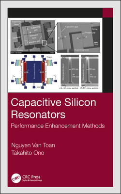 Capacitive Silicon Resonators: Performance Enhancement Methods-cover