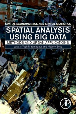 Spatial Analysis Using Big Data: Methods and Urban Applications-cover