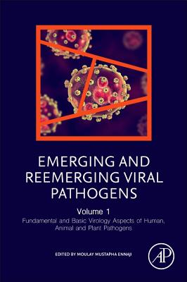 Emerging and Reemerging Viral Pathogens: Volume 1: Fundamental and Basic Virology Aspects of Human, Animal and Plant Pathogens-cover