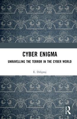 Cyber Enigma: Unravelling the Terror in the Cyber World-cover