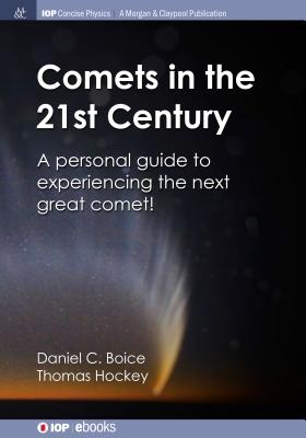 Comets in the 21st Century: A Personal Guide to Experiencing the Next Great Comet!-cover