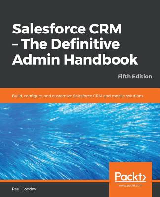 Salesforce CRM - The Definitive Admin Handbook - Fifth Edition-cover