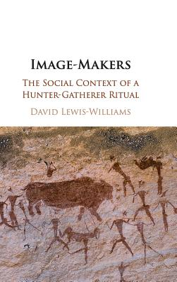 Image-Makers: The Social Context of a Hunter-Gatherer Ritual-cover