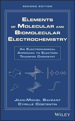 Elements of Molecular and Biomolecular Electrochemistry: An Electrochemical Approach to Electron Transfer Chemistry