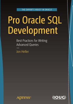 Pro Oracle SQL Development: Best Practices for Writing Advanced Queries-cover