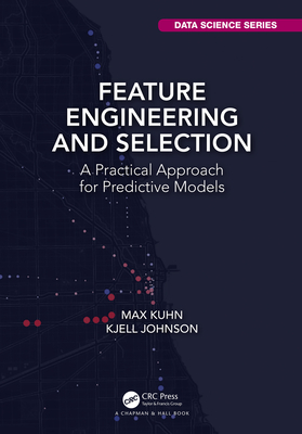 Feature Engineering and Selection: A Practical Approach for Predictive Models (Hardcover)-cover