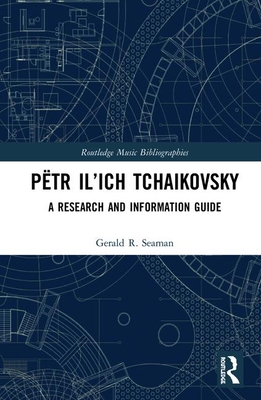 Pëtr Il'ich Tchaikovsky: A Research and Information Guide-cover