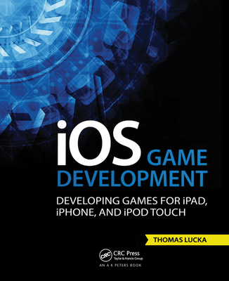 IOS Game Development: Developing Games for Ipad, Iphone, and iPod Touch-cover