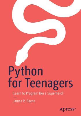 Python for Teenagers: Learn to Program Like a Superhero!-cover