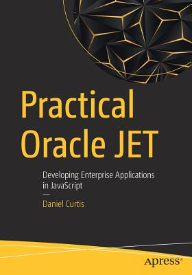 Practical Oracle Jet: Developing Enterprise Applications in JavaScript-cover