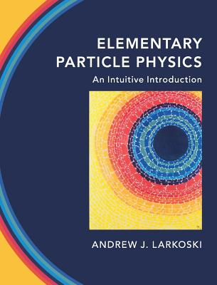 Elementary Particle Physics: An Intuitive Introduction (Hardcover)-cover