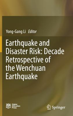 Earthquake and Disaster Risk: Decade Retrospective of the Wenchuan Earthquake-cover
